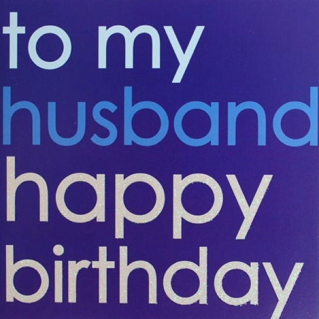 Happy Birthday To My Wonderful Husband! Just Keeps Getting