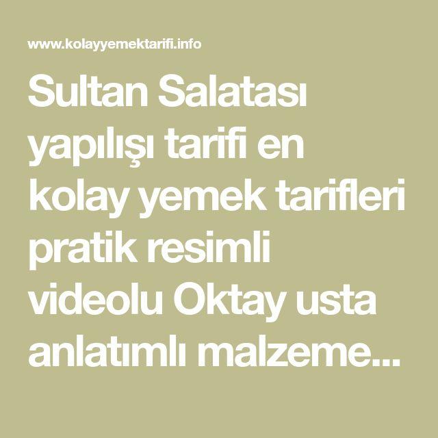 Sultan Salatası yapılışı tarifi en kolay yemek tarifleri pratik resimli videolu Oktay usta anlatımlı malzemeleri » By nihal
