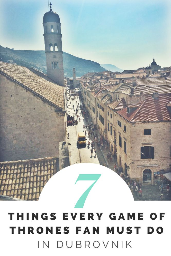 7 Things Every Game Of Thrones Fan Must Do In Dubrovnik, Croatia|| puttheworldtowrites.co.uk