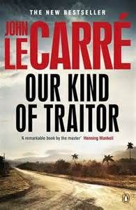 Our Kind of Traitor by John Le Carré The master is at it again.