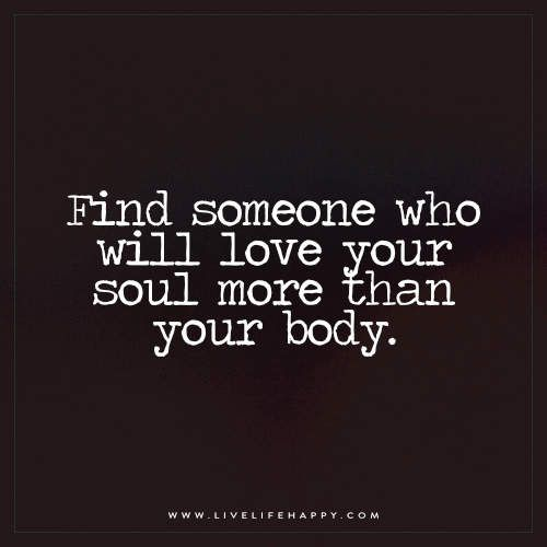 Find Someone Who Will Love Your Soul