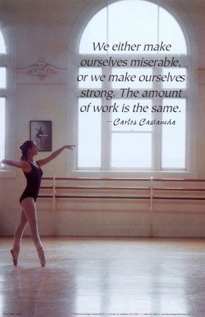 .: Carlo Castaneda, Remember This, Stay Strong, Dance Studios, Art Prints, Dance Quotes, So True, Well Said, Favorite Quotes