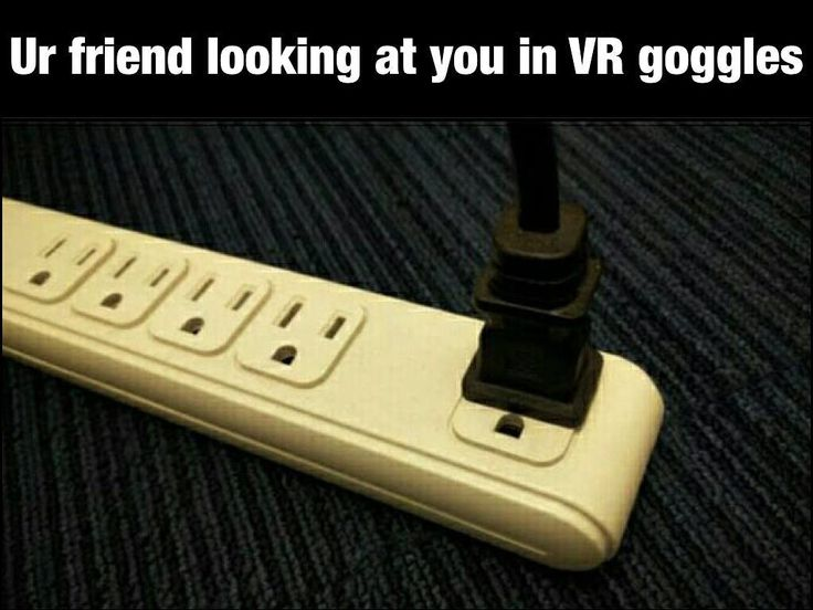 Your friend looking at you in VR goggles. #shock #meme #fun #lol #rofl  #lmao #vr