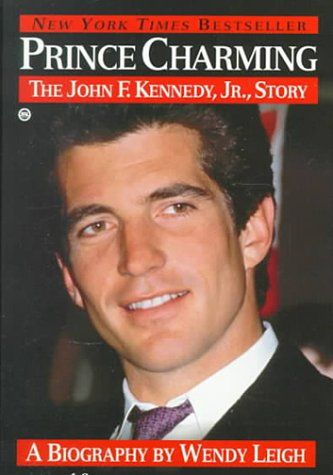 john kennedy jr | Prince Charming: The John F. Kennedy, Jr. Story