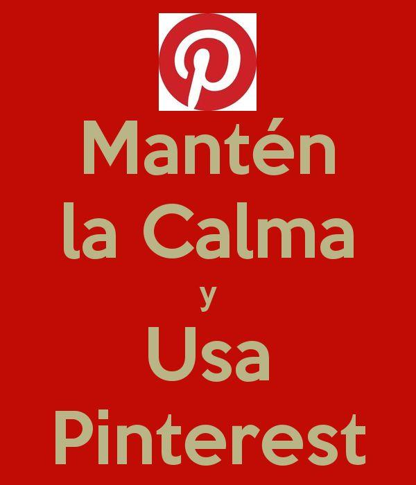 Mantén la Calma y Usa Pinterest