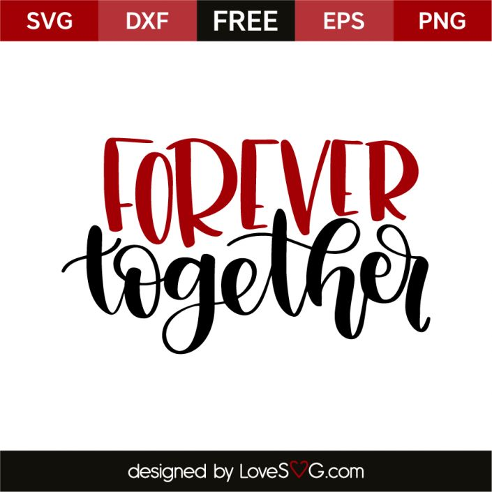 *** FREE SVG CUT FILE for Cricut, Silhouette and more *** Forever together