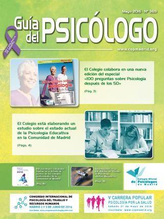 Guía del Psicólogo mes de Mayo 2016  Revista Informativa mensual del Colegio Oficial de Psicólogos de Madrid
