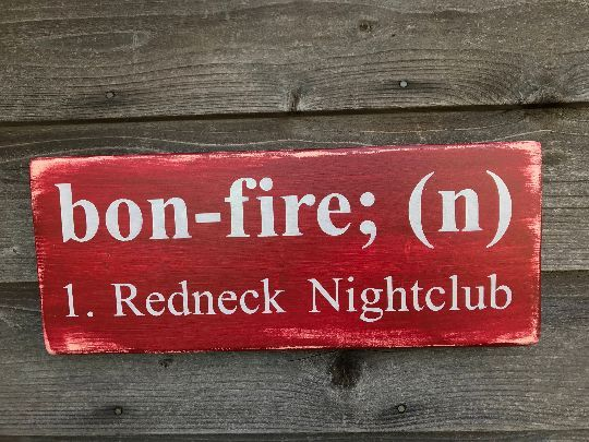 primitive home decor, outdoor sign, Bonfire sign, redneck sign, funny yard sign, rustic home decor, campfire sign, hand painted sign