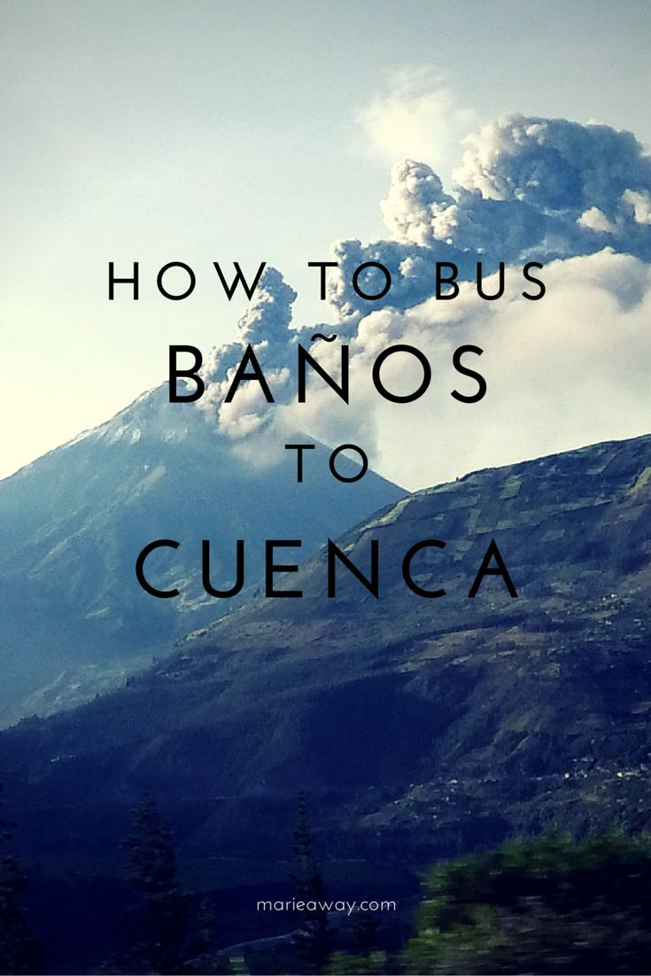 How to Bus From Baños to Cuenca, Ecuador