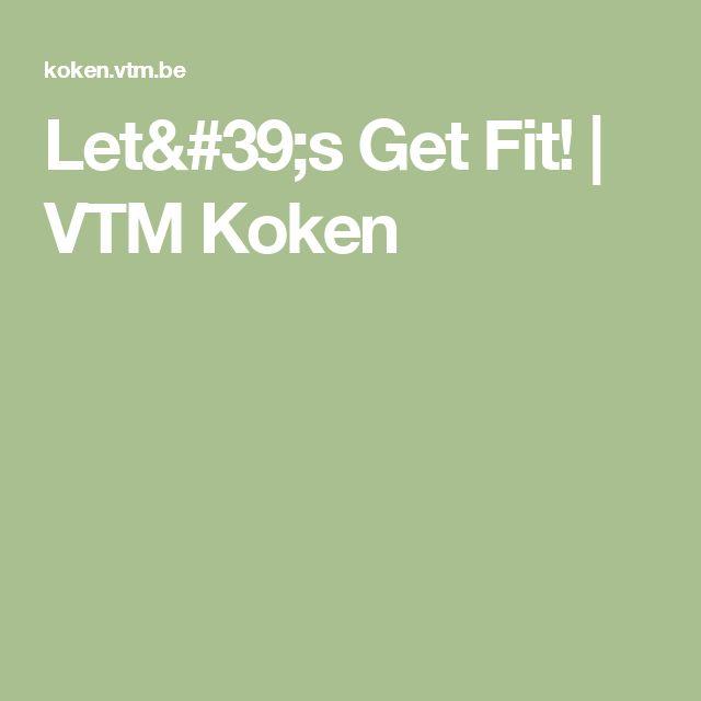 Let's Get Fit! | VTM Koken
