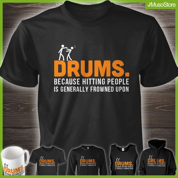 DRUMS. BECAUSE HITTING PEOPLE IS GENERALLY FROWNED UPON.