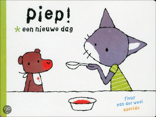 Fleur van der Weel - Piep! Een nieuwe dag || Querido 2011, 26 pagina's || genomineerd voor Boekstart beste babyboekje (over 2008-2012) || Hoofdpersoon in dit vertederende verhaal is het figuurtje Piep. Piep wordt 's morgens wakker, kleedt zich aan, drinkt een fles en doet alle dagelijkse dingen tot hij in bad gaat en ten slotte weer lekker gaat slapen. || http://www.bol.com/nl/p/piep-een-nieuwe-dag/1001004010294049/