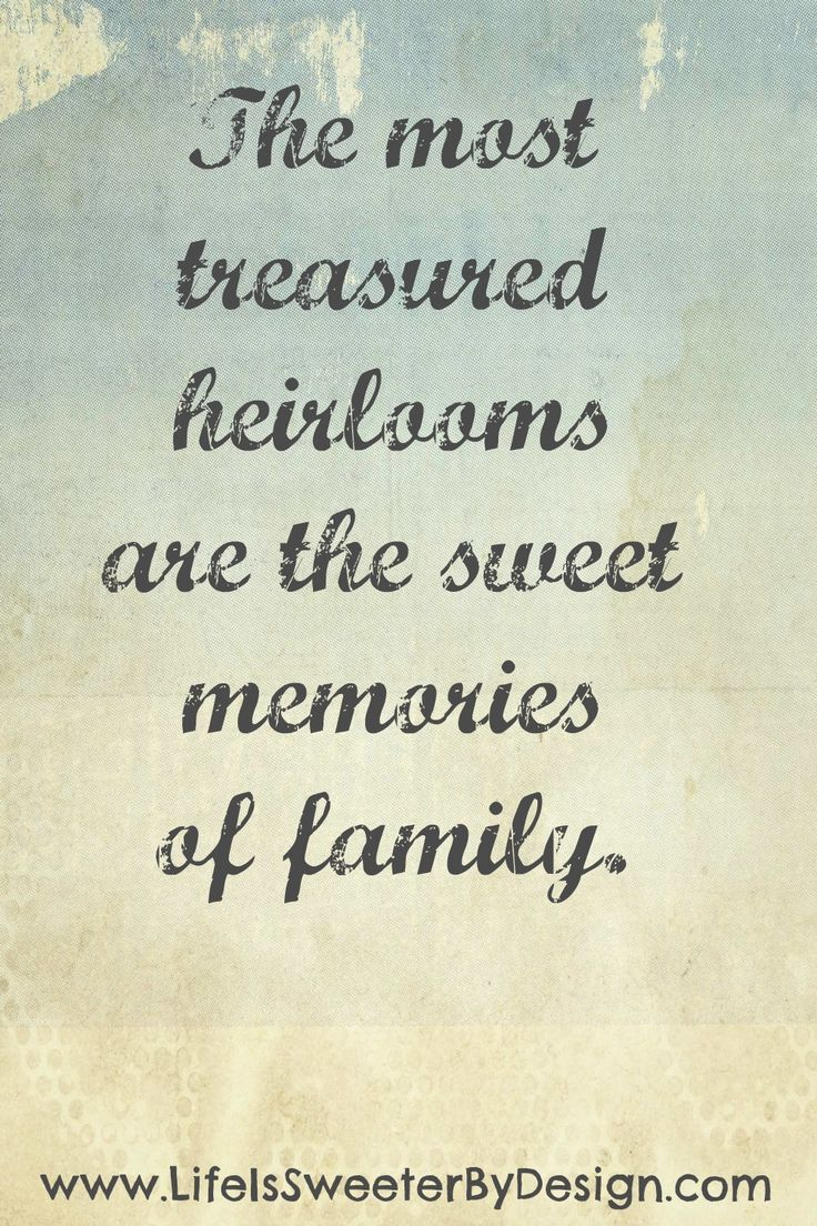 "Childhood Memories ♥ ""The most treasured heirlooms are the sweet memories of family"""