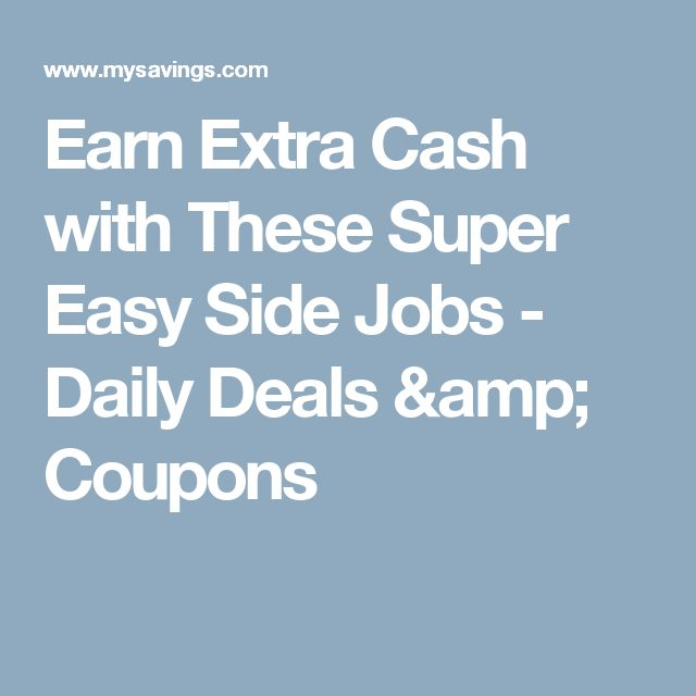 Earn Extra Cash with These Super Easy Side Jobs - Daily Deals & Coupons