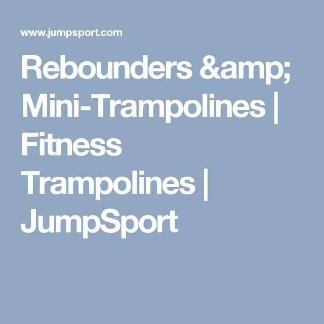 Jumpsport Fitness Trampoline: 25+ Best Ideas About Rebounding On Pinterest
