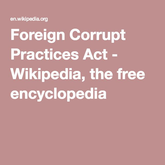 Foreign Corrupt Practices Act - Wikipedia, the free encyclopedia