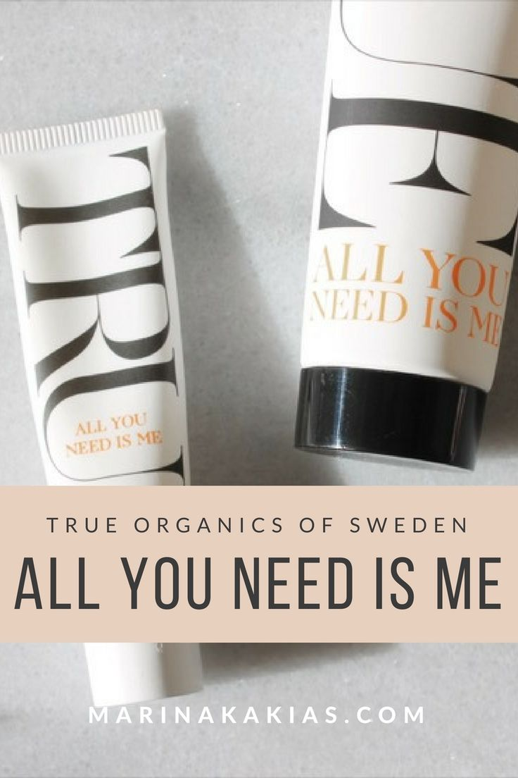 TRUE ORGANICS OF SWEDEN ALL YOU NEED IS ME