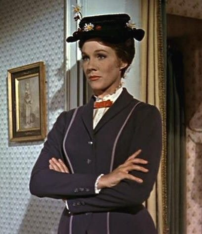 """Mary Poppins. """"In every job that must be done, there is an element of fun. You find the fun, and - SNAP - the job's a game!"""""""