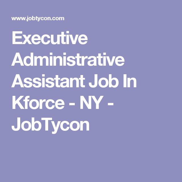 Executive Administrative Assistant Job In Kforce - NY - JobTycon