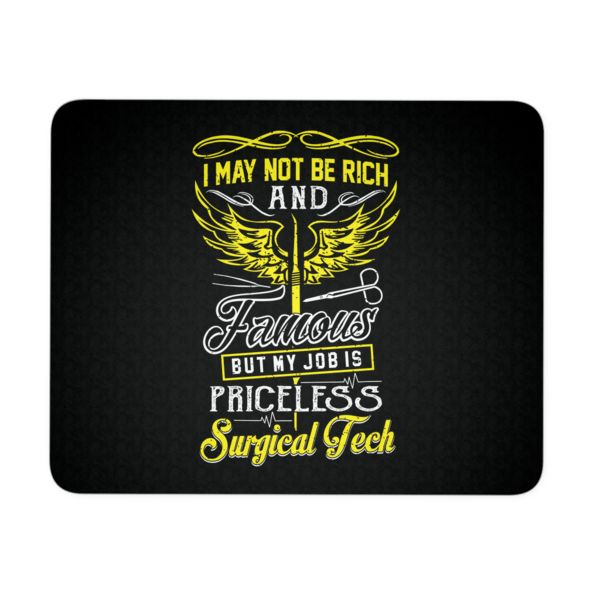 Surgical Tech Mousepad | I May Not Be Rich And Famous But My Job Is Priceless Surgical Tech  #cst #surgicaltech #ortech