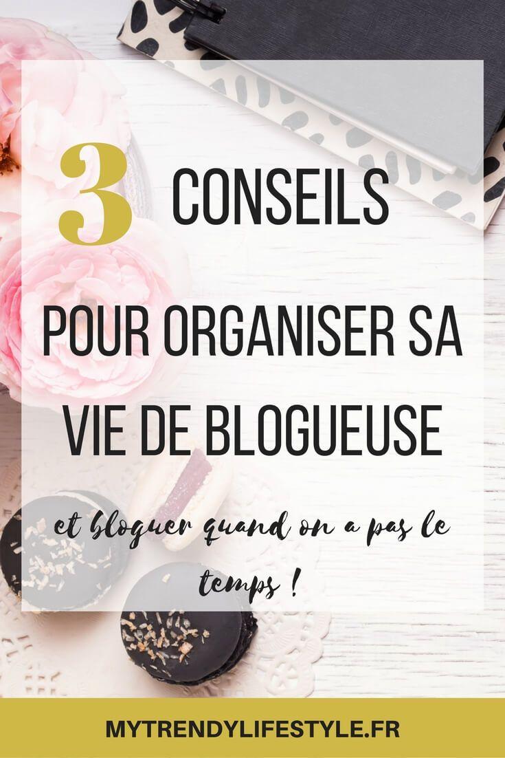 3 conseils pour organiser sa vie de blogueuse