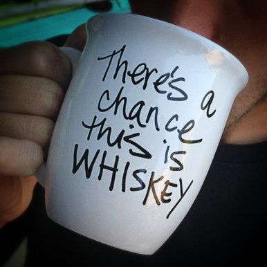 FREE SHIPPING  There's a Chance This is Whiskey  by LifebytheDay, $18.00