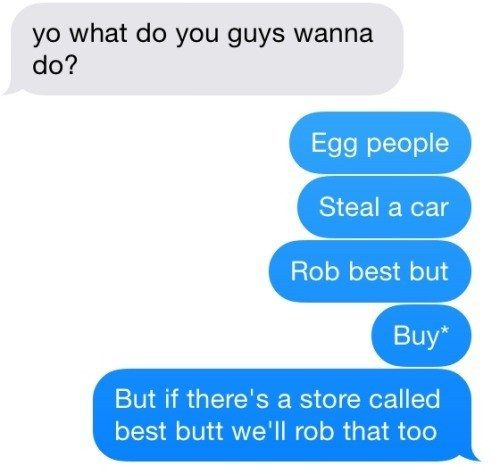 And have great ideas. | 27 Texts You'd Only Get From Your Best Friend