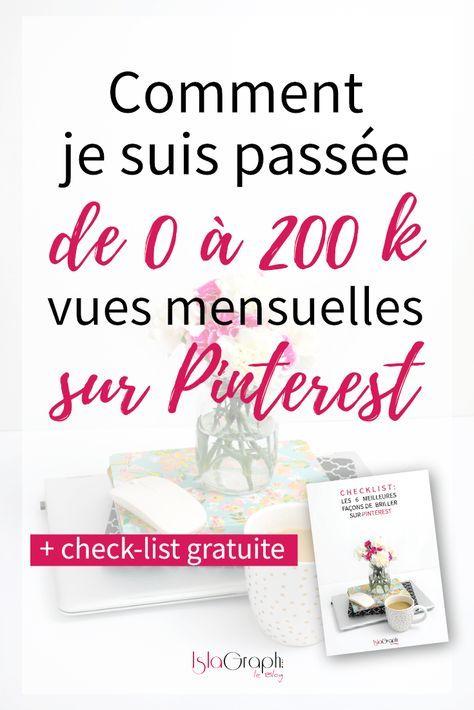 Comment je suis passée de 0 à 200 k vues mensuelles sur Pinterest avec ces 6 conseils pour briller sur Pinterest   une check-list gratuite !