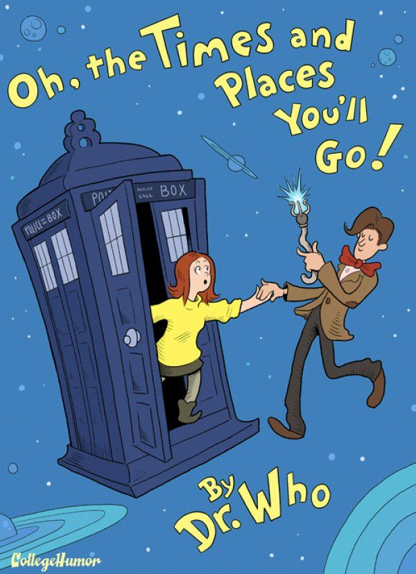Oh, the Times and Places You'll Go! (not an actual book): The Doctors, Kids Books, Dr.Who, Scifi, Doctors Who, Dr. Who, Children Books, Dr. Seuss, Dr. Suess