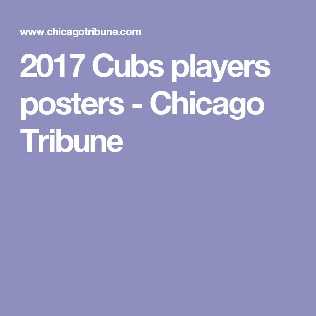 2017 Cubs players posters - Chicago Tribune