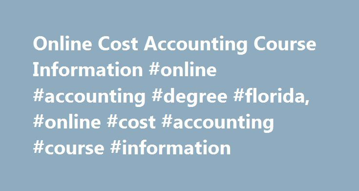 Online Cost Accounting Course Information #online #accounting #degree #florida, #online #cost #accounting #course #information http://san-antonio.remmont.com/online-cost-accounting-course-information-online-accounting-degree-florida-online-cost-accounting-course-information/  # Online Cost Accounting Course Information Essential Information Online cost accounting courses are offered within business and accounting degree and certificate programs at the undergraduate and graduate levels. These…