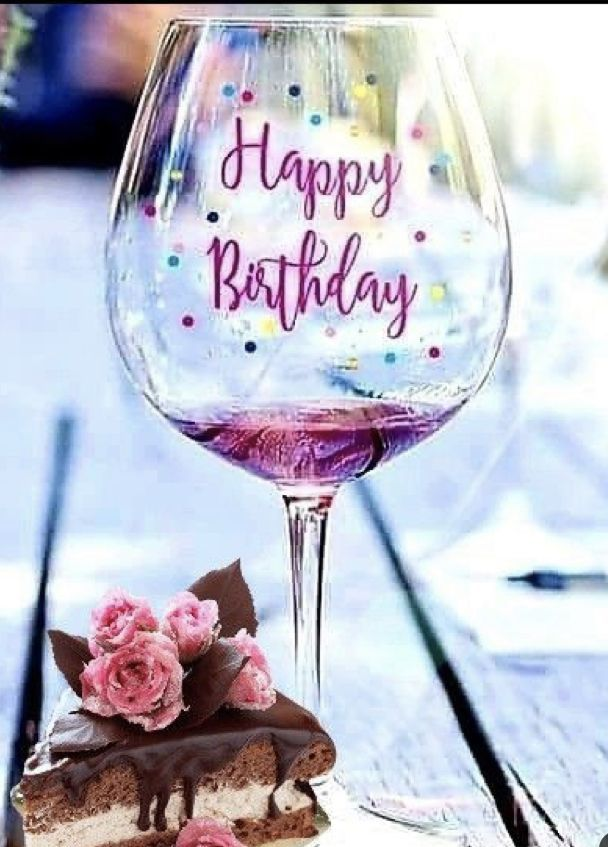 Pin By Linda C On Anniversaire In 2021 Happy Birthday Drinks Happy Birthday Wine Happy Birthday Flower