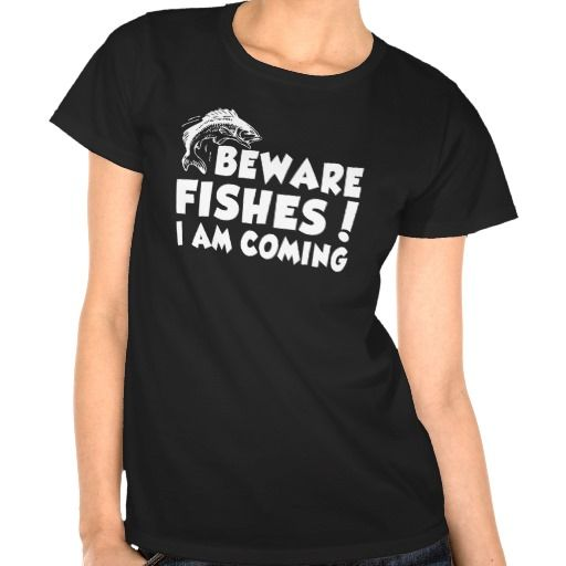 Beware Fishes! I am Coming FUNNY Fisherman tshirt
