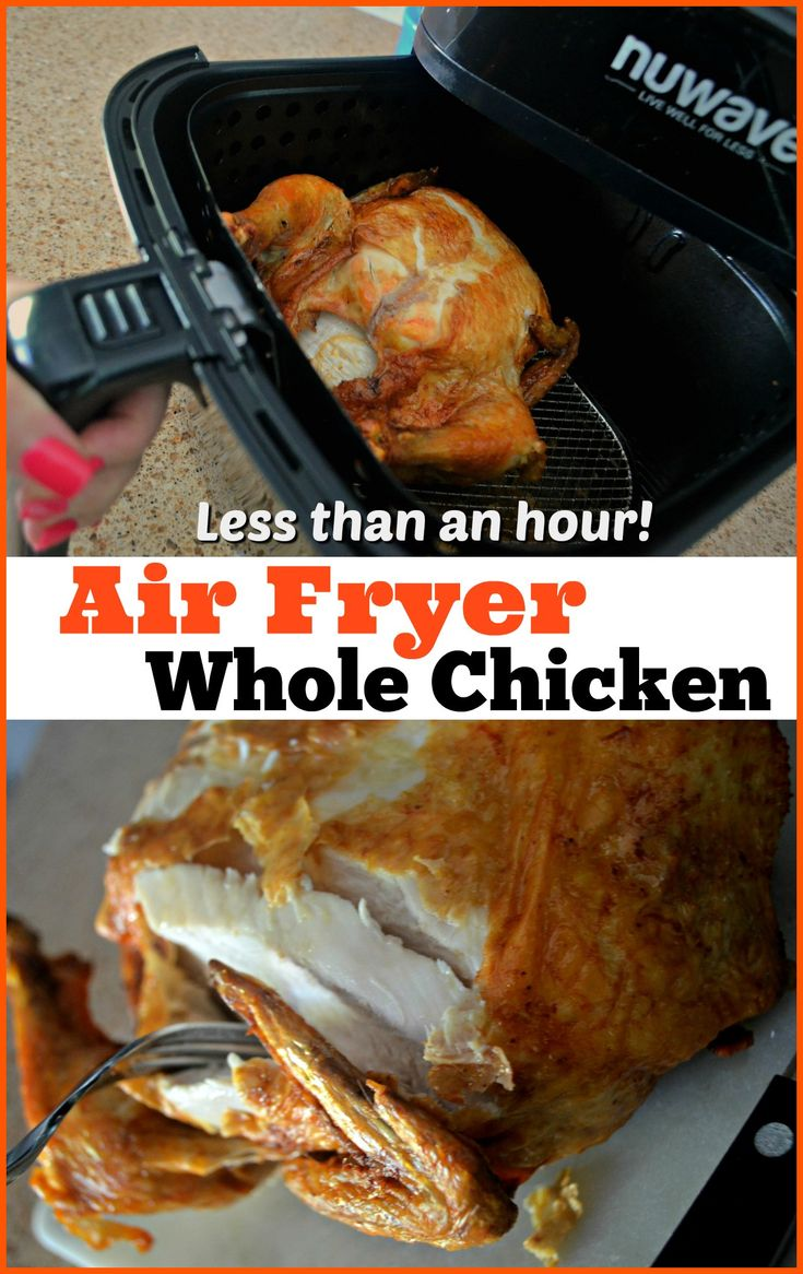 Cook A Whole Chicken In The Air Fryer In Under An Hour Air Fryer Recipes Healthy Air Fryer