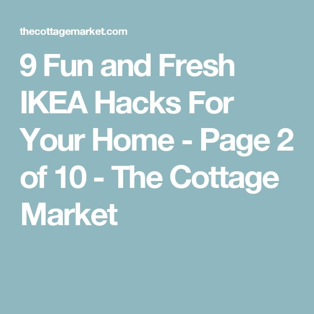 9 Fun and Fresh IKEA Hacks For Your Home - Page 2 of 10 - The Cottage Market
