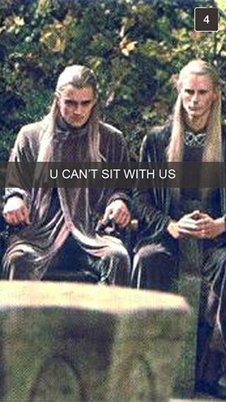 "Judging elves be all like, ""You can't sit with us."" (cue dramatic hair fwiff) 18 Snapchats From ""Lord Of The Rings"""