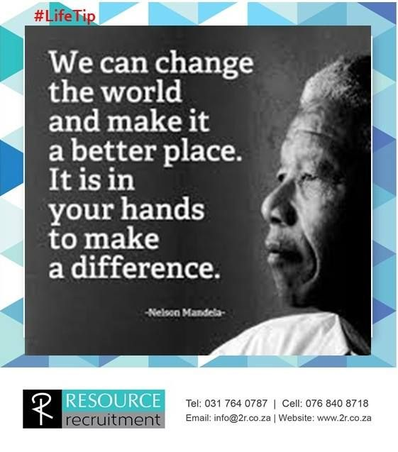 On this special day, we had to take our #TuesdayTip from a brilliant leader who has taught us so much about life. For more #TuesdayTips visit our website www.2r.co.za #RESOURCErecruitment