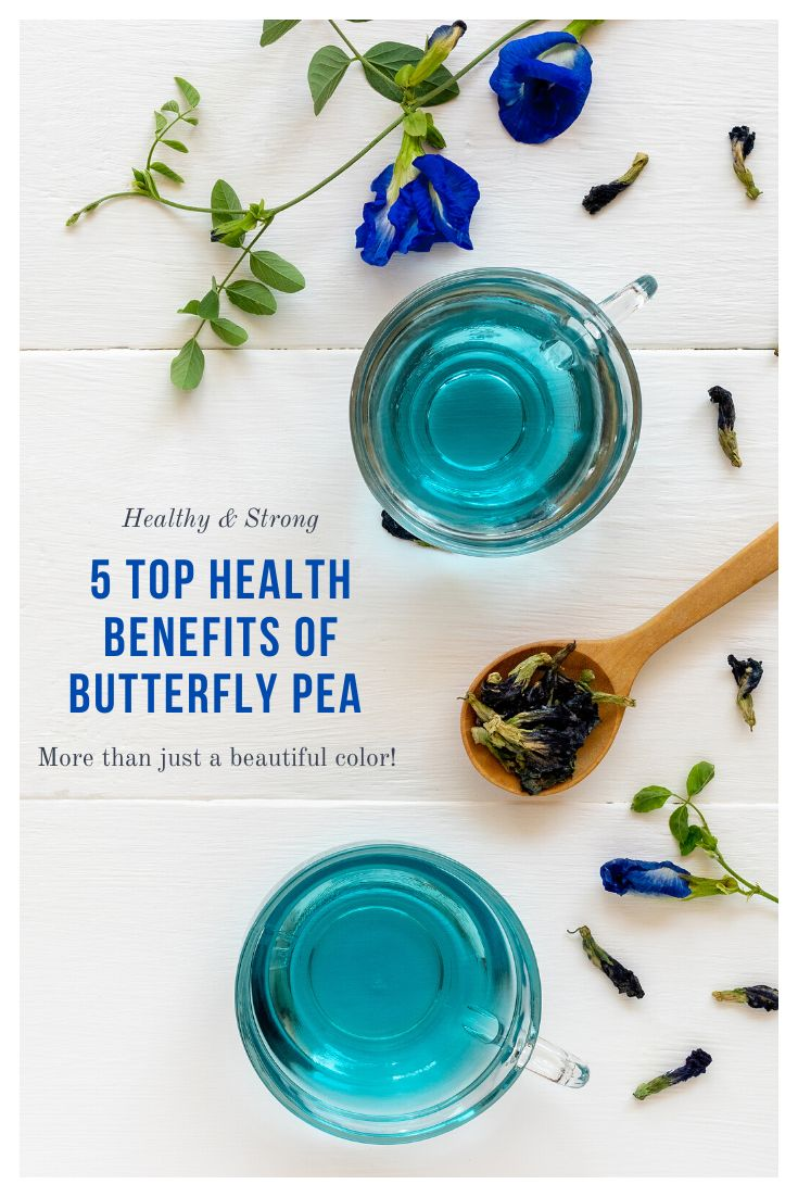 Healthy and strong 5 top health benefits of butterfly pea