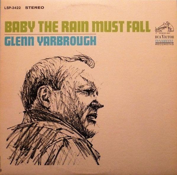 Glenn Yarbrough - Baby The Rain Must Fall (Vinyl, LP) at Discogs 1965