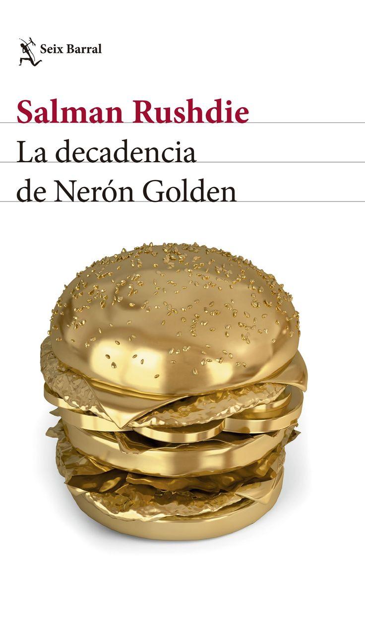 La decadencia de Nerón Golden / Salman Rushdie https://cataleg.ub.edu/record=b2232035~S1*cat La nueva novela de Rushdie es un thriller moderno enmarcado en el contexto político, social y cultural de la actual Norteamérica.