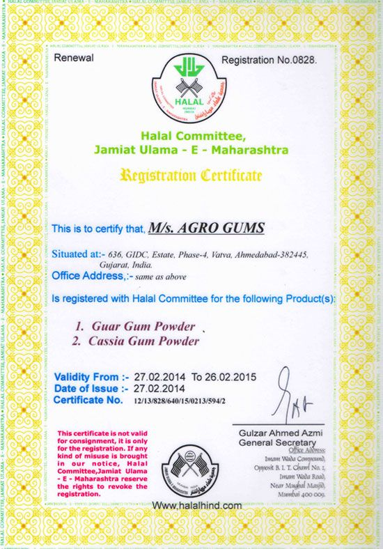 Halal certification  Halal certification refers to the any product or object that conforms and accepted within the Islamic law. The guar gum product has to be allowed and accepted in the Islamic shariah on how it shows be used and prepared. Find more certification including Halal certification at http://www.agrogums.com/certificate.html