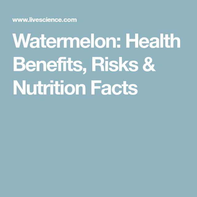 Watermelon: Health Benefits, Risks & Nutrition Facts