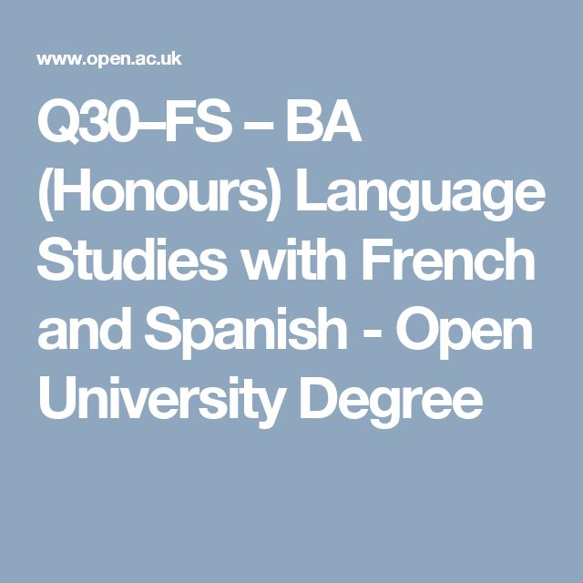 Q30–FS – BA (Honours) Language Studies with French and Spanish - Open University Degree