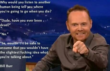 Bill Burr explains everything so beautifully