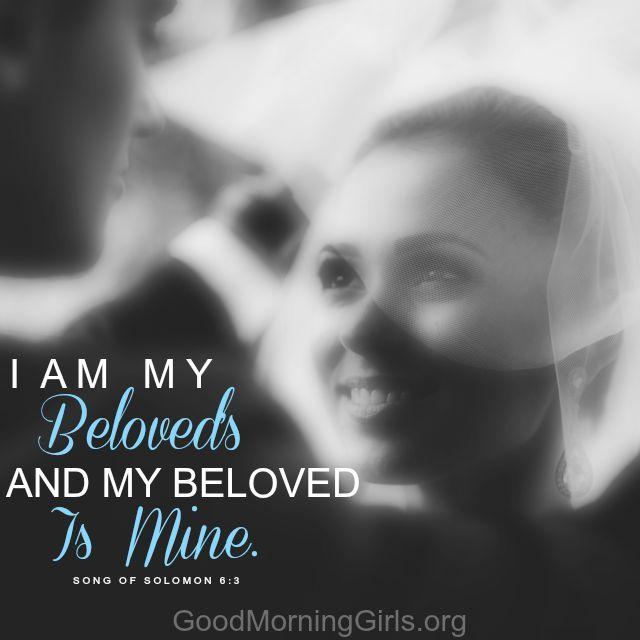 I am my beloved's and he is mine. Song of  Solomon 6:3