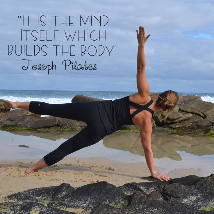 "Joseph Pilates Quote ""It is the Mind itself which builds the body"""