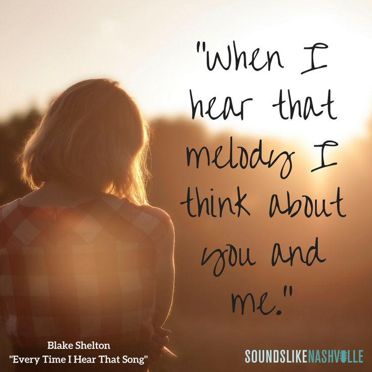 """""""When I hear that melody I think about you and me."""" Blake Shelton's """"Every Time I Hear That Song"""""""