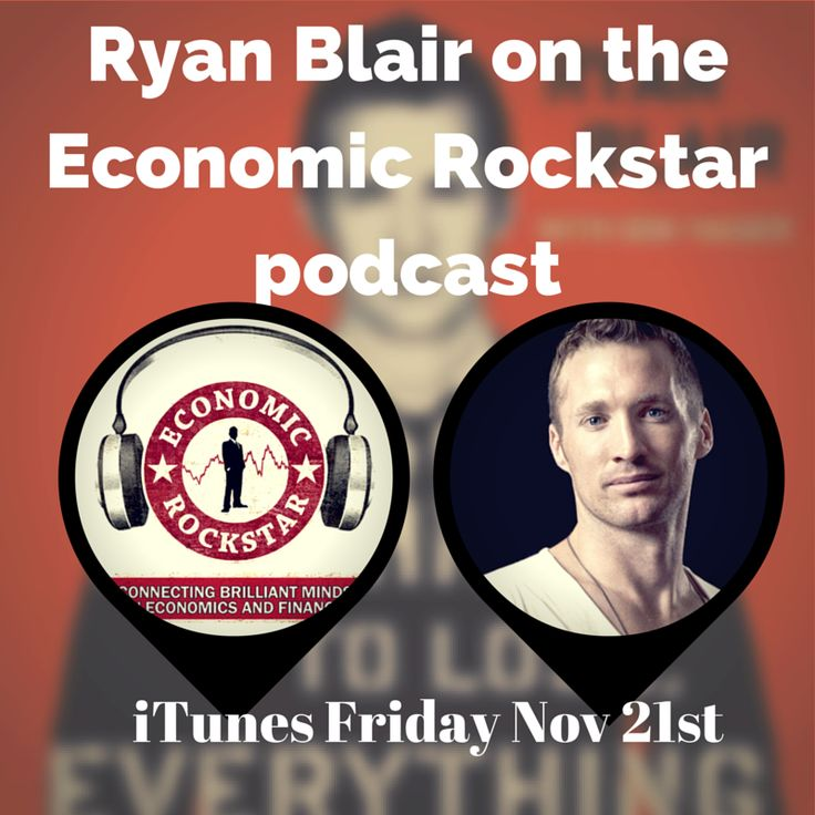 Ryan Blair on the Economic Rockstar podcast Episode 7. Nothing To Lose.   Check out my interview with Ryan on the Economic Rockstar podcast at: http://www.economicrockstar.com/ryanblair/  iTunes: https://itunes.apple.com/ie/podcast/economic-rockstar/id941441148?mt=2