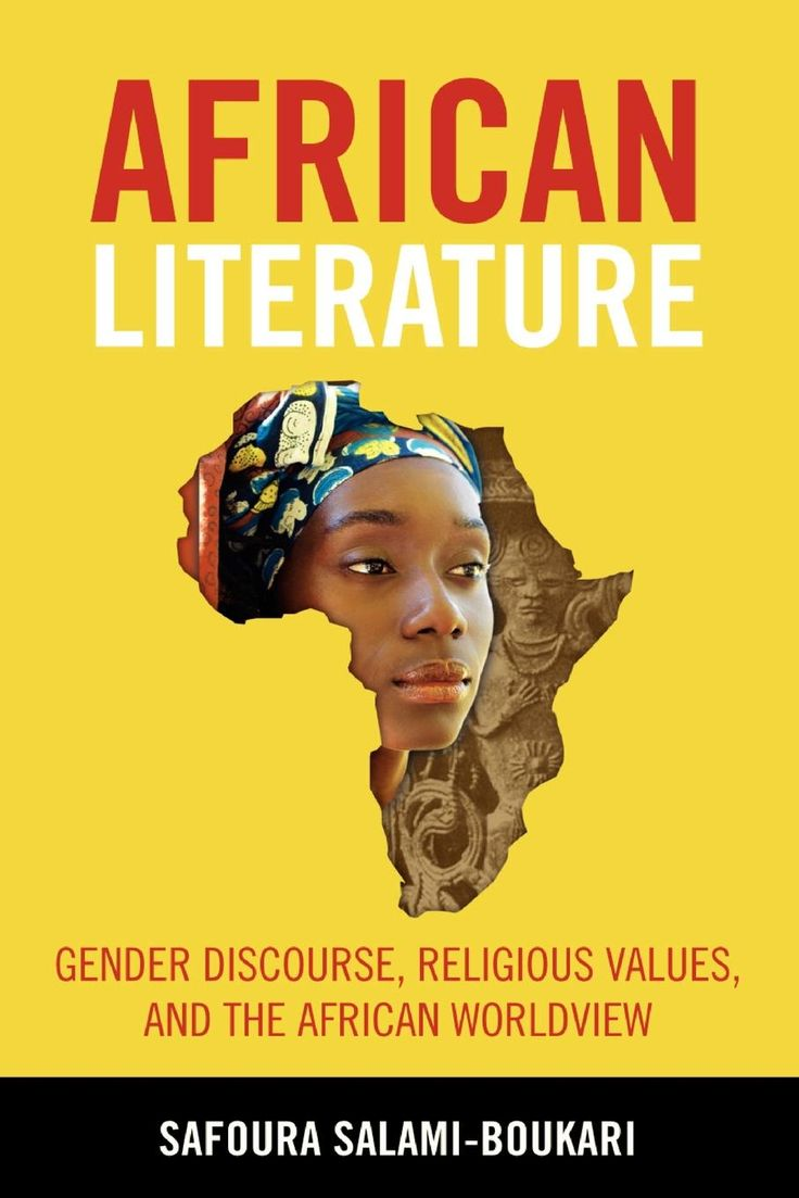 African Literature: Gender Discourse, Religious Values, and the African Worldview