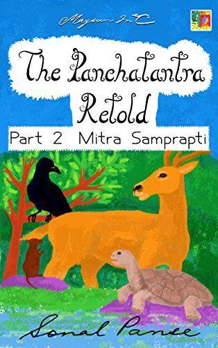 The Panchatantra Retold: Part 2 - Mitra Samprapti by Sona... https://www.amazon.com/dp/B00RPP8WK8/ref=cm_sw_r_pi_dp_x_ZdhRxbXD8F0FJ
